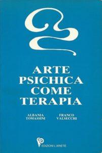 Arte psichica come terapia-Albania Tomassini, Franco Valsecchi(introduzione di Baba Bedi), anno 1982