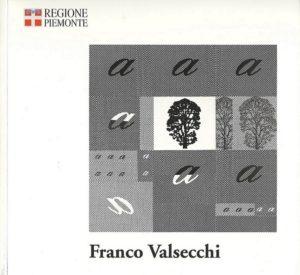 Franco Valsecchi- testo di Angelo Mistrangelo-catalogo mostra antologica, Torino, anno 2005